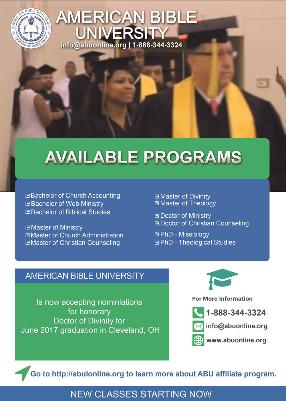 American Bible University Available Programs | Church Accounting, Web Ministry, Biblical Studies, Ministry, Church Administration, Christian Counseling, Divinity, Theology, Christian Counseling, Missiology &amp; More! Also Accepting Nominations for Honorary Doctor of Divinity for June 2017.  View Our Video Commercial: https://youtu.be/N2wQ9YlNsLg For More Info: 1-888-344-3324   <script language='JavaScript' type='text/javascript'>  <!--  var prefix = 'm&#97;&#105;lt&#111;:';  var suffix = '';  var attribs = '';  var path = 'hr' + 'ef' + '=';  var addy5363 = '&#105;nf&#111;' + '&#64;';  addy5363 = addy5363 + '&#97;b&#117;&#111;nl&#105;n&#101;' + '&#46;' + '&#111;rg';  document.write( '<a ' + path + '\'' + prefix + addy5363 + suffix + '\'' + attribs + '>' );  document.write( addy5363 );  document.write( '<\/a>' );  //-->  </script><script language='JavaScript' type='text/javascript'>  <!--  document.write( '<span style=\'display: none;\'>' );  //-->  </script>This e-mail address is being protected from spambots. You need JavaScript enabled to view it  <script language='JavaScript' type='text/javascript'>  <!--  document.write( '</' );  document.write( 'span>' );  //-->  </script> www.abuonline.org